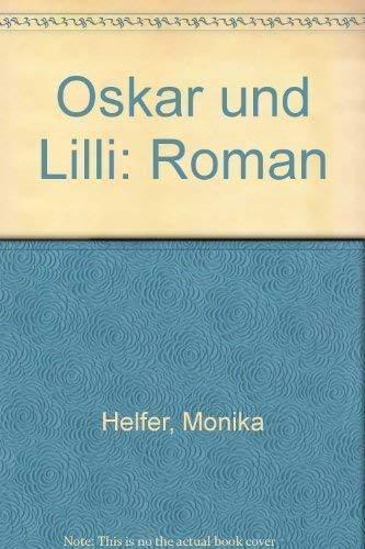 9783492036863: Oskar und Lilli: Roman