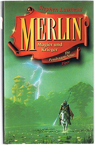 9783492037150: Merlin. Magier und Krieger. Die Pendragon-Saga
