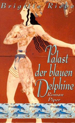 9783492037570: Palast der blauen Delphine. Roman