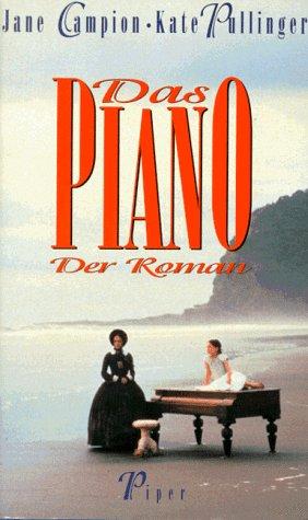9783492037631: Das Piano. Der Roman by Campion, Jane; Pullinger, Kate [Edizione Tedesca]