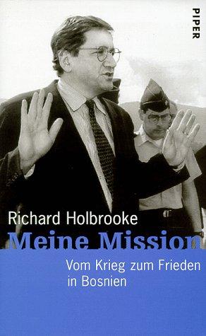 Meine Mission. Vom Krieg zum Frieden in Bosnien. (3492039391) by Holbrooke, Richard