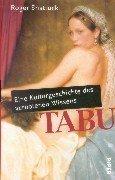 TABU. Eine Kulturgeschichte des verbotenen Wissens. (3492039596) by Shattuck, Roger