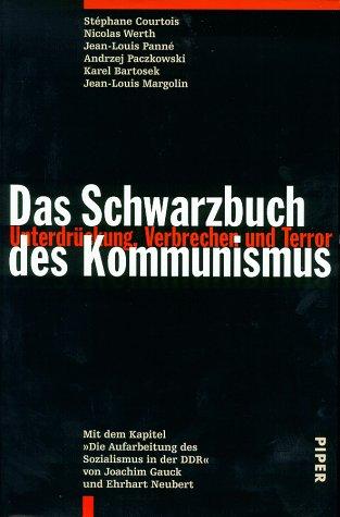 9783492040532: Das Schwarzbuch des Kommunismus. Unterdrückung, Verbrechen und Terror.