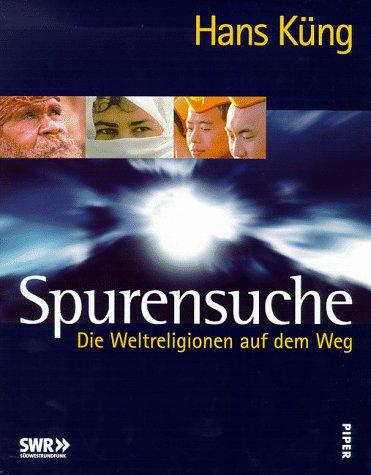 9783492041034: Spurensuche. Die Weltreligionen auf dem Weg.
