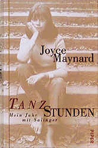 Tanzstunden. Mein Jahr mit Salinger: Joyce Maynard