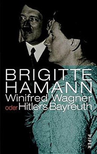 9783492043007: Winifred Wagner, oder, Hitlers Bayreuth (German Edition)