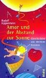 9783492043540: Amor und der Abstand zur Sonne. Geschichten aus meinem Kosmos.