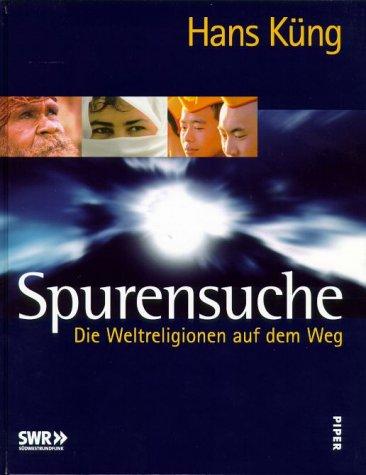 9783492043618: Spurensuche. Sonderausgabe. Die Weltreligionen auf dem Weg.