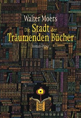9783492045490: Die Stadt der träumenden Bücher