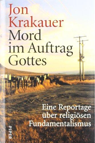 9783492045711: Mord im Auftrag Gottes: Eine Reportage über religiösen Fundamentalismus