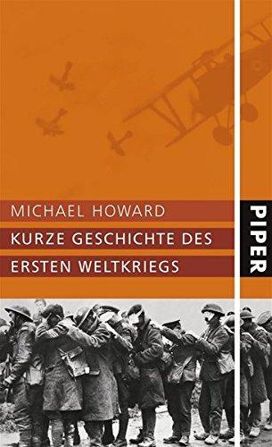 Kurze Geschichte des Ersten Weltkriegs. (349204588X) by Howard, Michael