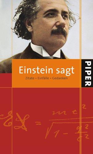 9783492047258: Einstein sagt: Zitate Einf�lle Gedanken