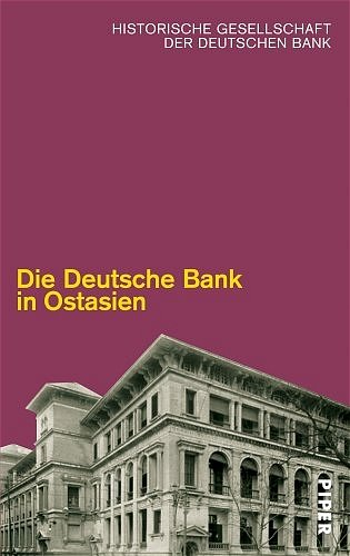 Die Deutsche Bank in Ostasien. Deutsche Bank in East Asia.