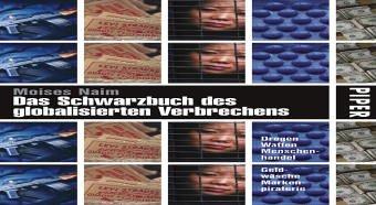 Das Schwarzbuch des globalisierten Verbrechens (3492047904) by Moses Naim