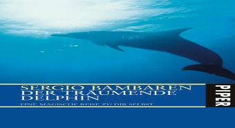 9783492048118: Der träumende Delphin: Eine magische Reise zu dir selbst