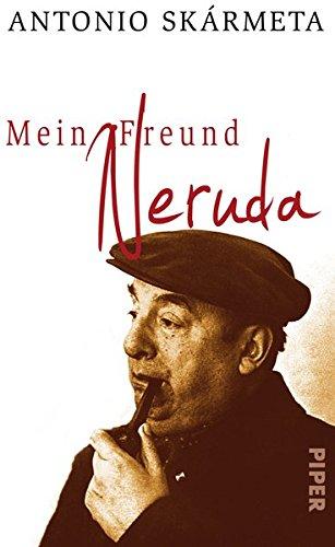 9783492048453: Mein Freund Neruda: Begegnungen mit einem Dichter