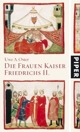 9783492048996: Die Frauen Kaiser Friedrichs II