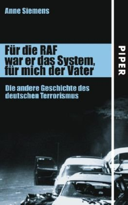 9783492050241: Für die RAF war er das System, für mich der Vater: Die andere Geschichte des deutschen Terrorismus
