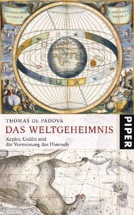 9783492051729: Das Weltgeheimnis: Kepler, Galilei und die Vermessung des Himmels