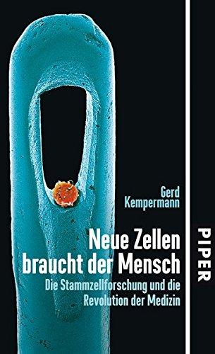 9783492051798: Neue Zellen braucht der Mensch