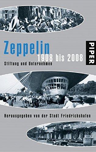 9783492052023: Zeppelin1908 bis 2008 Stiftung und Unternehmen