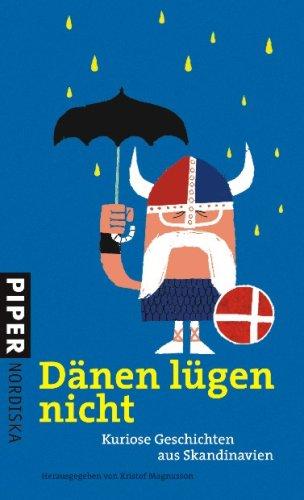 9783492052689: Dänen lügen nicht: Kuriose Geschichten aus Skandinavien