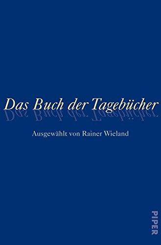 9783492053266: Das Buch der Tagebücher: Ausgewählt von Rainer Wieland