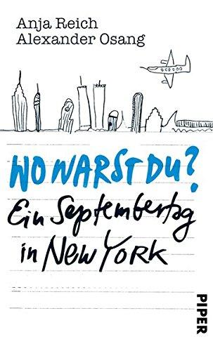 9783492054362: Wo warst Du?: Ein Septembertag in New York