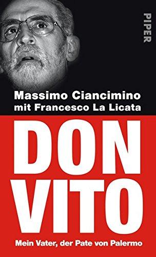 Don Vito: Mein Vater, der Pate von Palermo - Ciancimino, Massimo