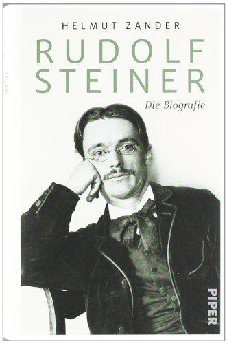 Rudolf Steiner: Die Biografie - Zander, Helmut