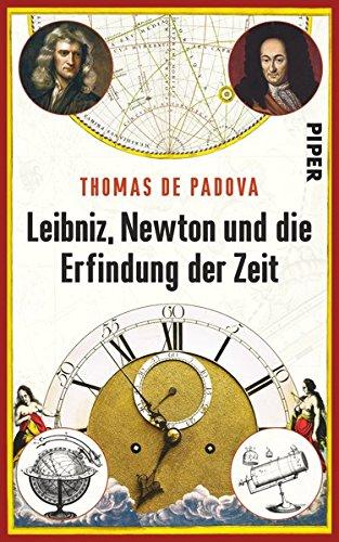 9783492054836: Leibniz, Newton und die Erfindung der Zeit