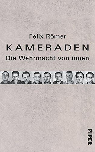 9783492055406: Kameraden: Die Wehrmacht von innen