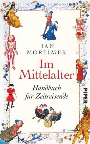 9783492056052: Im Mittelalter: Handbuch für Zeitreisende