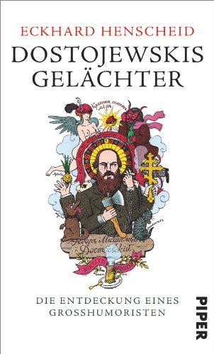 Dostojewskis Gelächter : die Entdeckung eines Großhumoristen