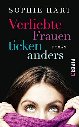9783492060356: Verliebte Frauen ticken anders: Roman