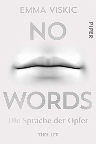 No Words ? Die Sprache der Opfer: Thriller (Caleb Zelic, Band 2) - Viskic, Emma