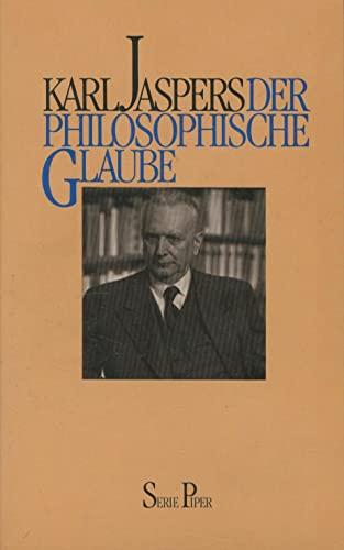 Der philosophische Glaube: Jaspers, Karl