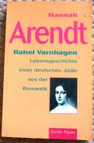 9783492102308: Rahel Varnhagen. Lebensgeschichte einer deutschen Jüdin aus der Romantik