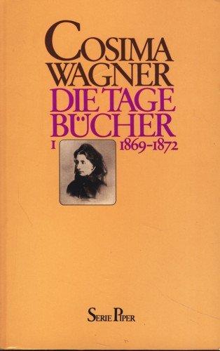 Die Tagebücher Band 1: 1869 - 1872.: Cosima Wagner, Martin