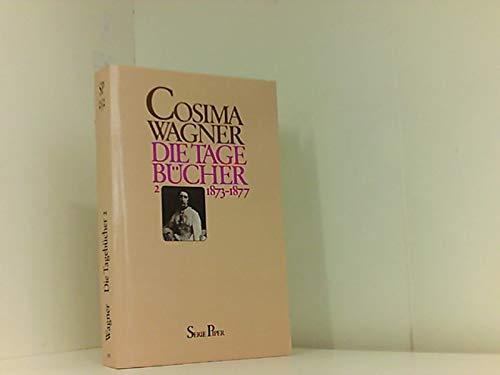 Die Tagebücher Band 2: 1873 - 1877.: Wagner, Cosima, Martin