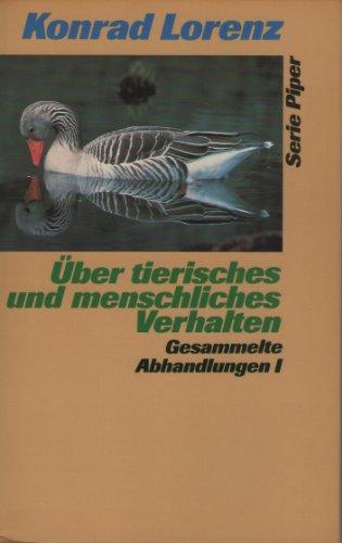 9783492103602: �ber tierisches und menschliches Verhalten I: Aus dem Werdegang der Verhaltenslehre.