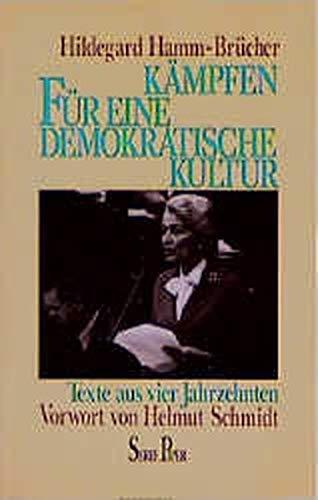 Kämpfen für eine demokratische Kultur : Texte aus 4 Jahrzehnten. Vorw. von Helmut Schmidt / Piper ; Bd. 624 - Hamm-Brücher, Hildegard