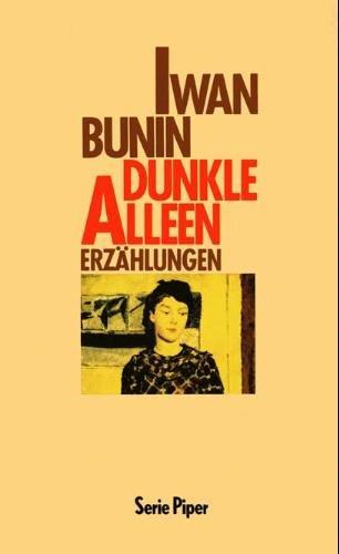 Dunkle Alleen. Erzählungen: Iwan Bunin