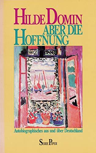 Aber die Hoffnung. Autobiographisches aus und über Deutschland