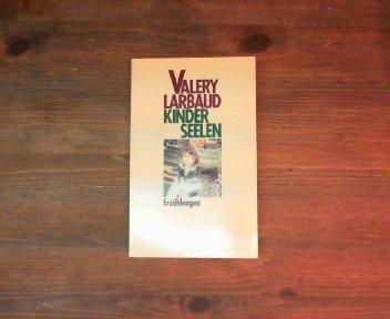 Kinderseelen. Erzählungen.: Valery Larbaud