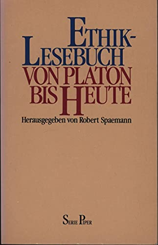 Ethik-Lesebuch. Von Platon bis heute.: Spaemann, Robert [Hrsg.].