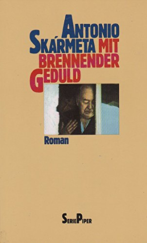 9783492107686: Mit brennender Geduld. Roman (Broschiert)
