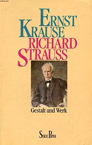 Richard Strauss. Gestalt und Werk - Krause, Ernst