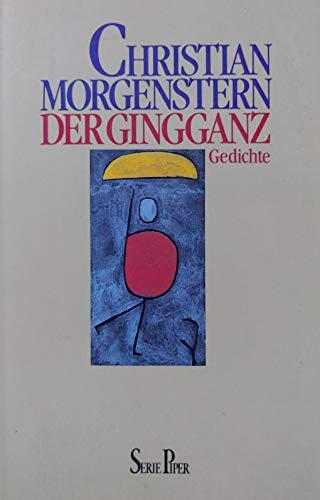 Der Gingganz. Gedichte: Christian Morgenstern