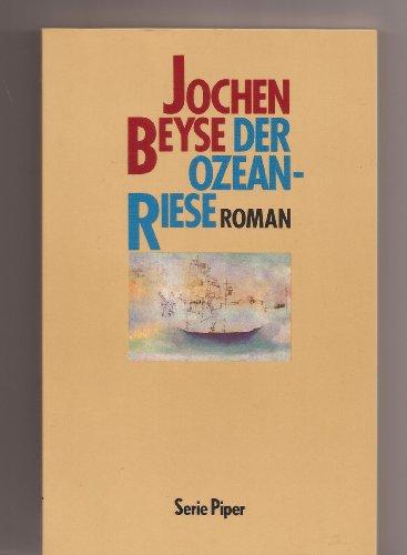 Der Ozeanriese. Roman.: Beyse, Jochen.